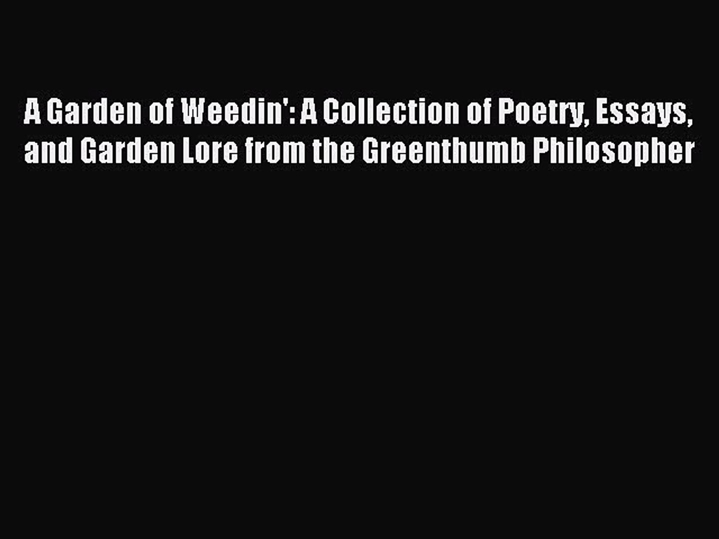 Read A Garden of Weedin': A Collection of Poetry Essays and Garden Lore from the Greenthumb