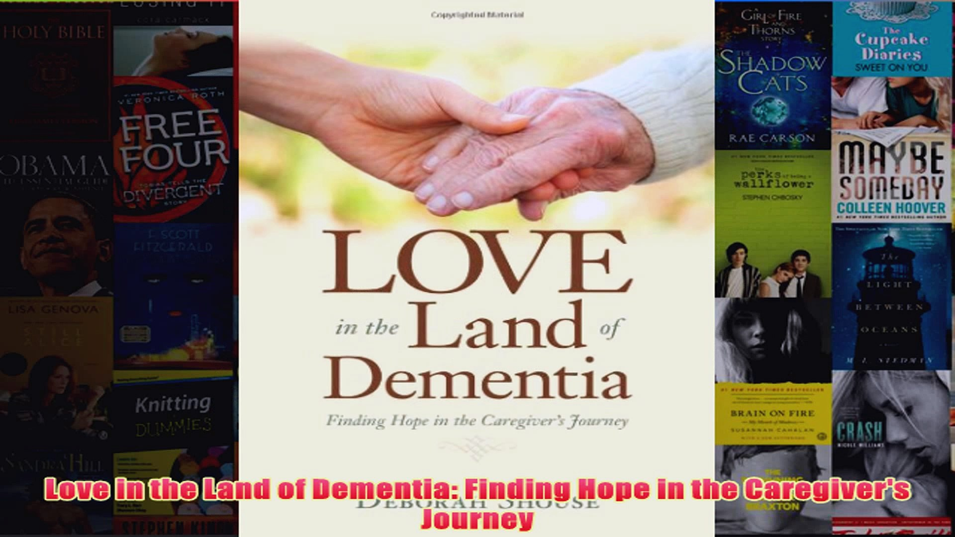 Love in the Land of Dementia: Finding Hope in the Caregivers Journey