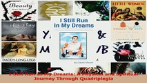 PDF  I Still Run In My Dreams A Physical and Spiritual Journey Through Quadriplegia Read Full Ebook
