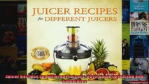 Read  Juicer Recipes For Different Juicers 2015 Guide to Juicing and Smoothies  Full EBook