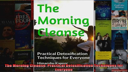 Read  The Morning Cleanse Practical Detoxification Techniques for Everyone  Full EBook