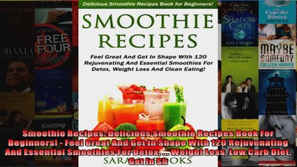 Read  Smoothie Recipes Delicious Smoothie Recipes Book For Beginners  Feel Great And Get In  Full EBook