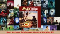 PDF  Bear Archery Equipment General Catalog 25 Download Online