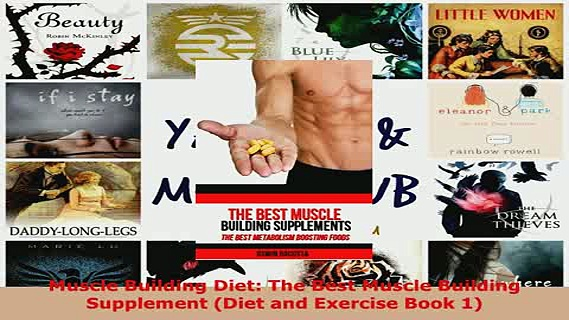 PDF  Muscle Building Diet The Best Muscle Building Supplement Diet and Exercise Book 1 Download Full Ebook