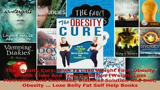 PDF  The Obesity Cure How To Lose Weight Fast Obesity Health Risks And Treatment Tips Weight Read Full Ebook