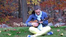 Stay Stay Stay ukulele cover