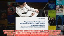 Free   Physicians Adoption of Pharmaceutical EDetailing ROI and Metrics How can Edetailing Read Download