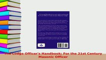 Download  The Lodge Officers Handbook For the 21st Century Masonic Officer PDF Book Free