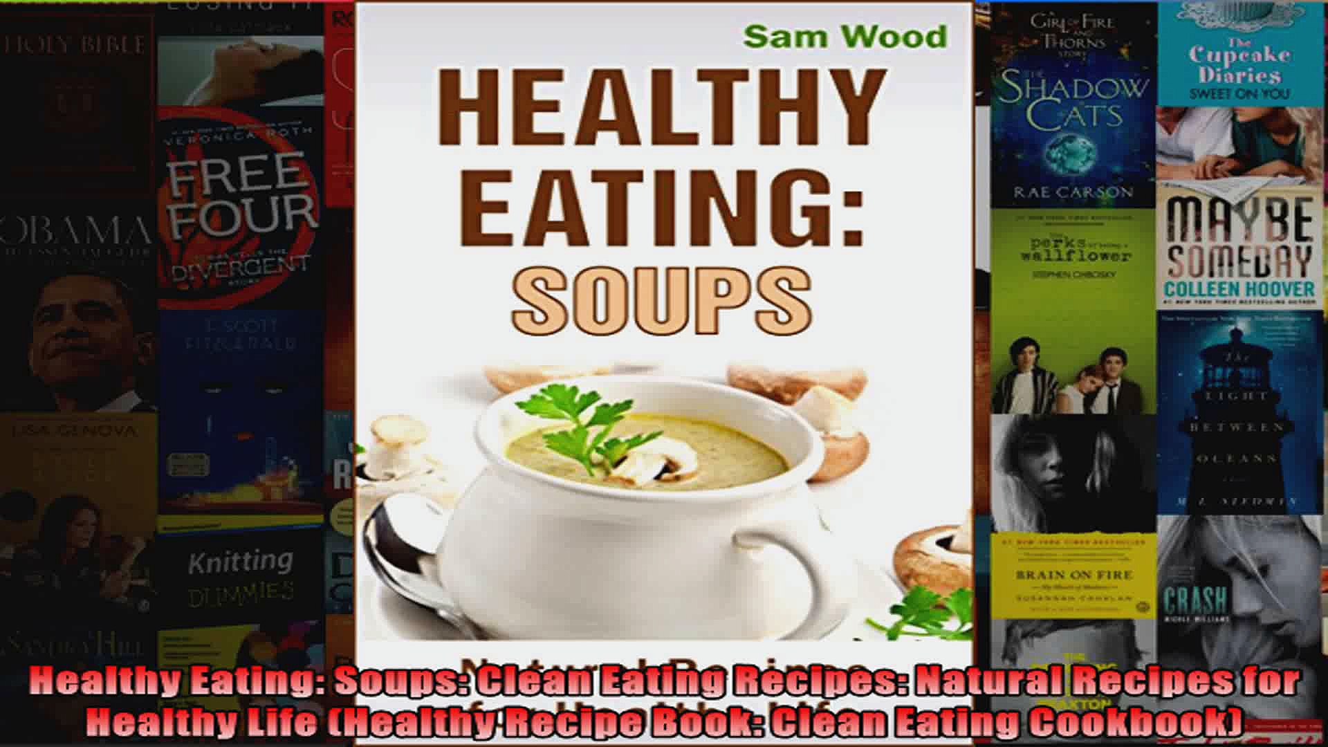 Read  Healthy Eating Soups Clean Eating Recipes Natural Recipes for Healthy Life Healthy  Full EBook