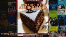 Read  Cooking with Almond Flour 20 high protein recipes Wheat Flour alternatives Book 1  Full EBook