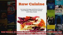 Read  Raw Cuisine Increase Energy and Brain Power Lose Weight and Prevent Illness with Raw  Full EBook