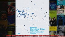 Atlas of Shrinking Cities English and German Edition