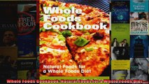 Read  Whole Foods Cookbook Natural Foods for a Whole Foods Diet  Full EBook