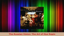 PDF  The Russian Vision The Art of Ilya Repin Read Full Ebook