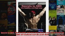 Read  Secret to ABS The healthy and fast way How to get rid of belly fat with ab workout and  Full EBook