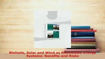 PDF  Biofuels Solar and Wind as Renewable Energy Systems Benefits and Risks Read Online