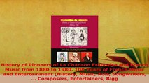 Download  History of Pioneers of La Chanson Francaise and French Music from 1880 to 1980 100 Years Download Online