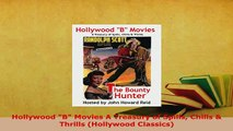 Download  Hollywood B Movies A Treasury of Spills Chills  Thrills Hollywood Classics PDF Full Ebook