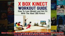 Read  Xbox Kinect Workout Guide How To Lose Weight and Get Fit With The Xbox 360 Kinect  Full EBook