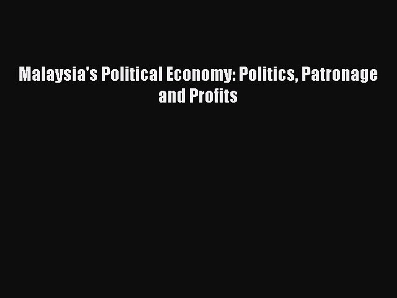 Read Malaysia's Political Economy: Politics Patronage and Profits Ebook Free