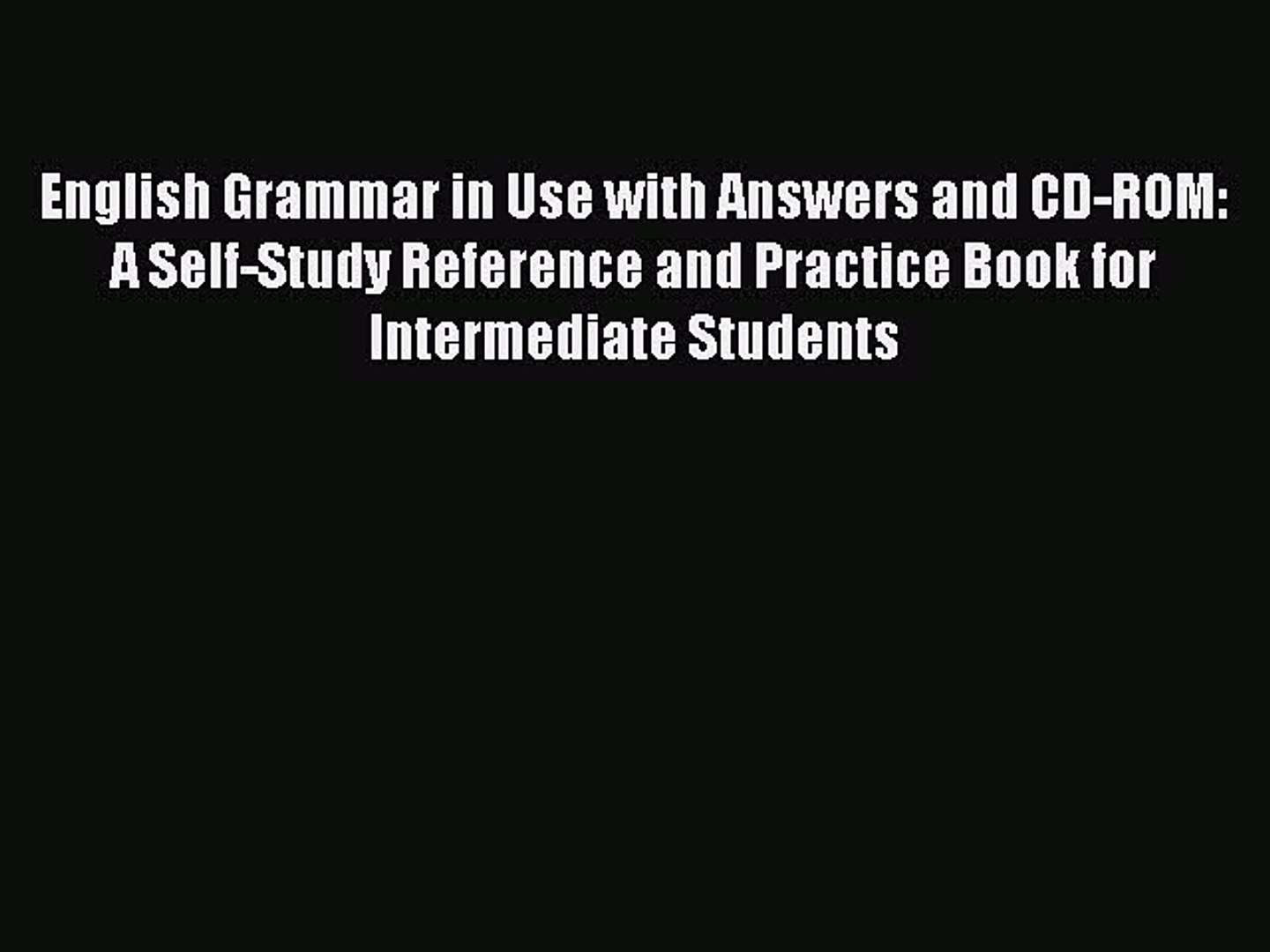 Download English Grammar in Use with Answers and CD-ROM: A Self-Study  Reference and Practice
