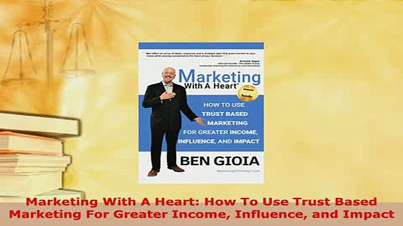 Download  Marketing With A Heart How To Use Trust Based Marketing For Greater Income Influence and Read Online