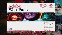 DOWNLOAD PDF  Adobe Web Pack Photoshop 7 LiveMotion 2 GoLive 6 Professional Projects FULL FREE