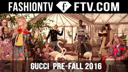 Gucci Presents Pre Fall 2016 Campaign | FTV.com