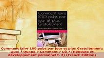 Download  Comment faire 100 pubs par jour et plus Gratuitement Quoi  Quand  Comment  Où  Read Online