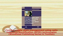 Download  Fashion supply chain management using radio frequency identification RFID technologies PDF Book Free