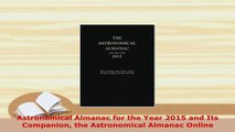 PDF  Astronomical Almanac for the Year 2015 and Its Companion the Astronomical Almanac Online Download Online