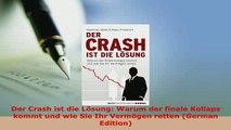 Download  Der Crash ist die Lösung Warum der finale Kollaps kommt und wie Sie Ihr Vermögen retten  EBook