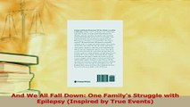 Read  And We All Fall Down One Familys Struggle with Epilepsy Inspired by True Events Ebook Online