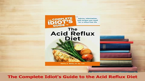 PDF  The Complete Idiots Guide to the Acid Reflux Diet Read Full Ebook