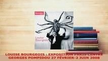 PDF  LOUISE BOURGEOIS  EXPOSITION PARIS CENTRE GEORGES POMPIDOU 27 FÉVRIER2 JUIN 2008 Free Books