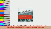 Download  Retailing Smarts Meet Your Customers Needs Providing Personalized Customer Service PDF Online