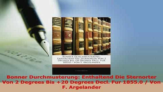 PDF  Bonner Durchmusterung Enthaltend Die Sternorter Von 2 Degrees Bis 20 Degrees Decl Fur Read Full Ebook
