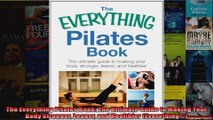 Read  The Everything Pilates Book The Ultimate Guide to Making Your Body Stronger Leaner and  Full EBook