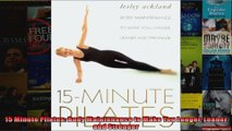 Download  15 Minute Pilates Body Maintenance to Make You Longer Leaner and Stronger Full EBook Free