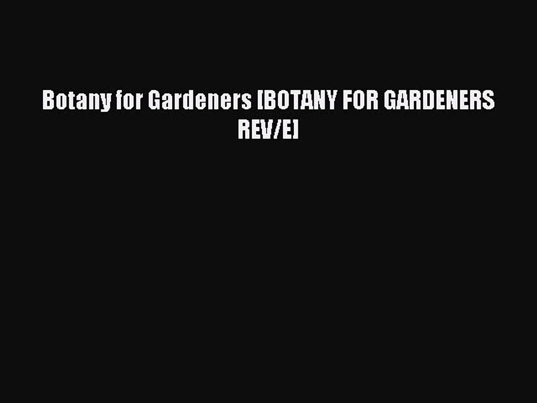 Read Botany for Gardeners [BOTANY FOR GARDENERS REV/E] Ebook Free