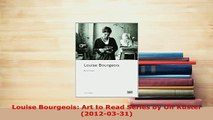 Download  Louise Bourgeois Art to Read Series by Ulf Küster 20120331  Read Online
