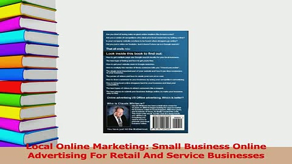 Read  Local Online Marketing Small Business Online Advertising For Retail And Service Ebook Free