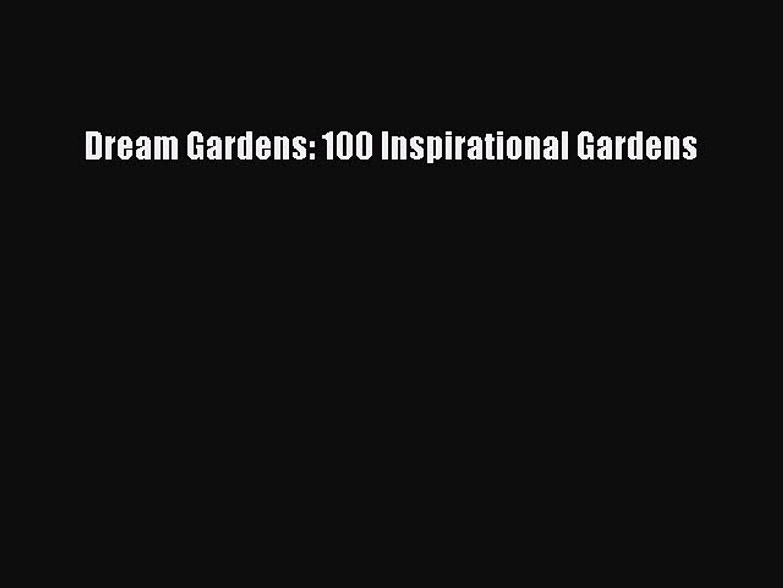 Read Dream Gardens: 100 Inspirational Gardens Ebook Free