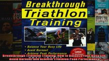 Download  Breakthrough Triathlon Training How to Balance Your Busy Life Avoid Burnout and Achieve Full EBook Free