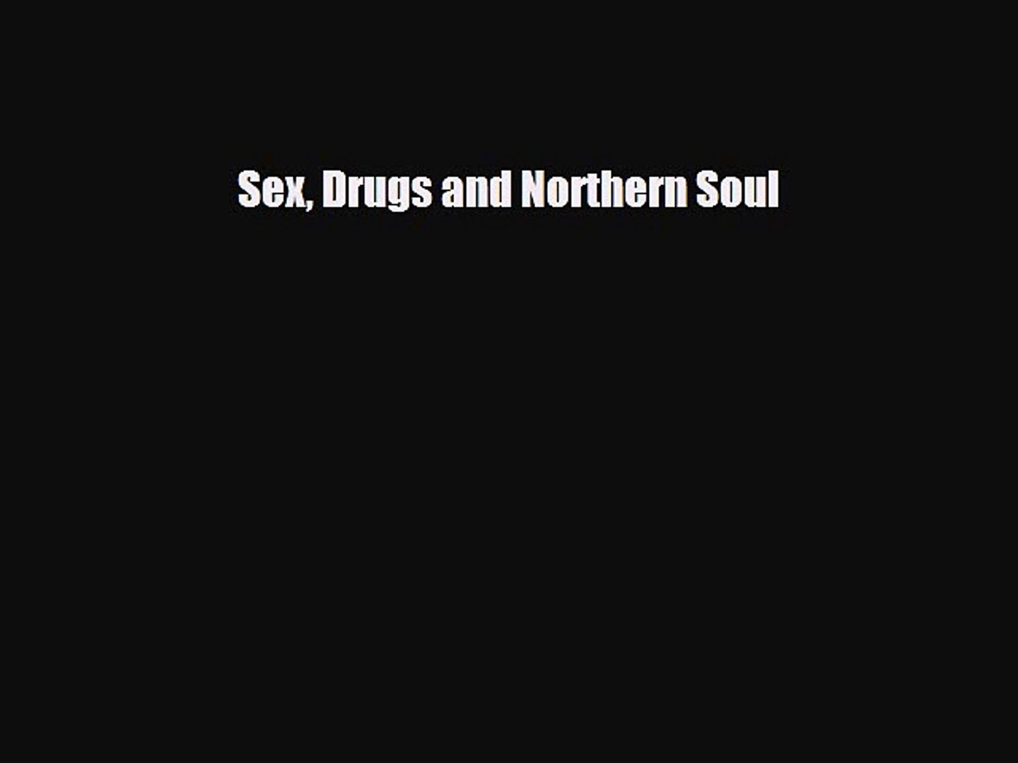 Crackin' Up: a Tale of Sex and Drugs and Northern Soul