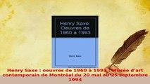 PDF  Henry Saxe  oeuvres de 1960 à 1993  Musée dart contemporain de Montréal du 20 mai au 25 Download Full Ebook
