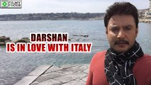 'Jaggu Dada', Darshan Is In Love With Italy   filmyfocus.com