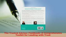 PDF  The Trusted Advisor Fieldbook A Comprehensive Toolkit for Leading with Trust Free Books
