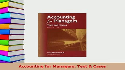 Download  Accounting for Managers Text  Cases  Read Online