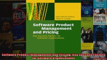DOWNLOAD PDF  Software Product Management and Pricing Key Success Factors for Software Organizations FULL FREE